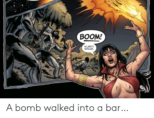 bar: A bomb walked into a bar…