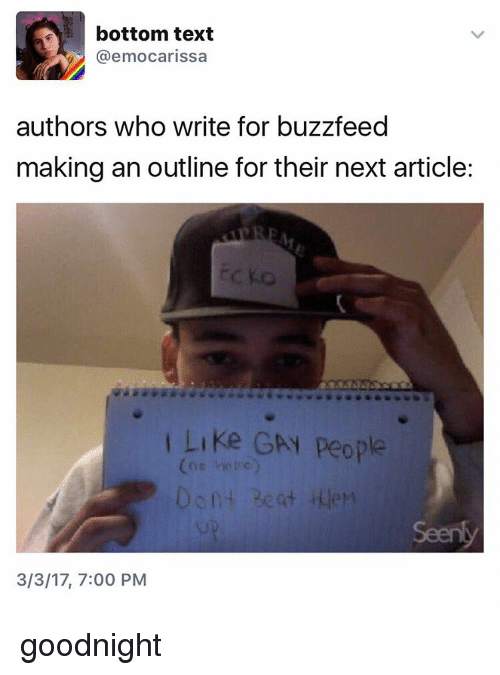 bottom-text: a bottom text  (a emocarissa  authors who write for buzzfeed  making an outline for their next article:  Like GAN people  3/3/17, 7:00 PM goodnight