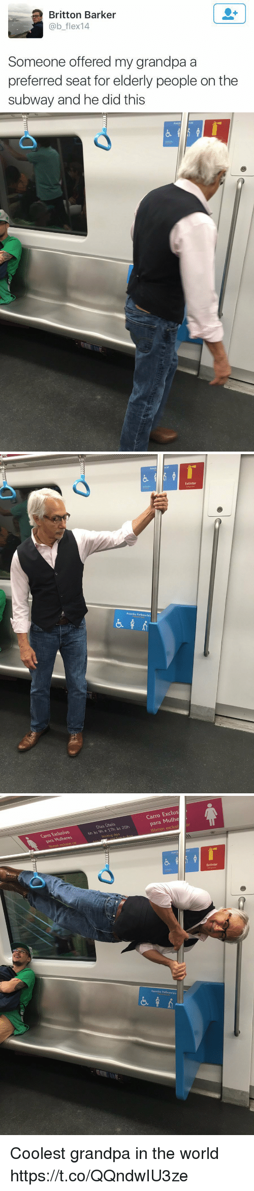 Flexing, Subway, and Grandpa: a Britton Barker  @b flex 14  Someone offered my grandpa a  preferred seat for elderly people on the  subway and he did this   Assentos Preferenciais  Extintor   Uteis  20h  Dias, as 6h as 9h 17h Working days  Carro  Exclus  para  Mulhe  Women exclus  Assentos Preferenciais  Extintor Coolest grandpa in the world https://t.co/QQndwIU3ze