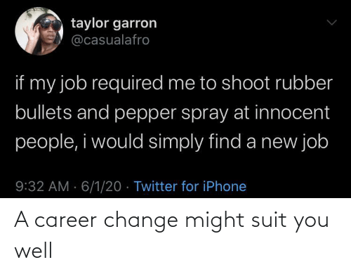 career: A career change might suit you well