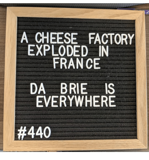 fran: A CHEESE FACTORY  EXPLODED IN  FRAN CE  DA BRIE IS  EVERYWHERE