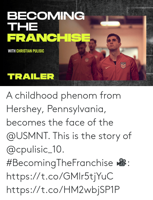 usmnt: A childhood phenom from Hershey, Pennsylvania, becomes the face of the @USMNT. This is the story of @cpulisic_10. #BecomingTheFranchise  🎥: https://t.co/GMlr5tjYuC https://t.co/HM2wbjSP1P