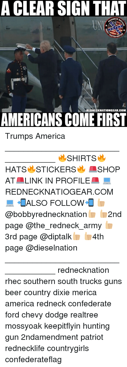 Fords: A CLEAR SIGN THAT  EDNECK  ONECK N  REDNEGKNATIONGEAR.GOM  AMERICANS COME FIRST Trumps America ____________________________________ 🔥SHIRTS🔥HATS🔥STICKERS🔥 🚨SHOP AT🚨LINK IN PROFILE🚨 💻REDNECKNATIOGEAR.COM💻 📲ALSO FOLLOW📲 👍🏼@bobbyrednecknation👍🏼 👍🏼2nd page @the_redneck_army 👍🏼3rd page @diptalk👍🏼 👍🏼4th page @dieselnation ____________________________________ rednecknation rhec southern south trucks guns beer country dixie merica america redneck confederate ford chevy dodge realtree mossyoak keepitflyin hunting gun 2ndamendment patriot rednecklife countrygirls confederateflag