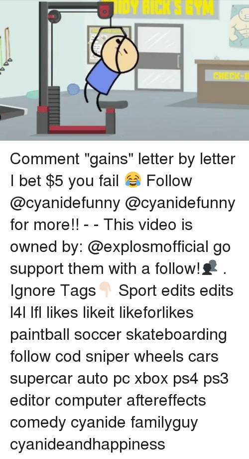 """Cars, Fail, and I Bet: a Comment """"gains"""" letter by letter I bet $5 you fail 😂 Follow @cyanidefunny @cyanidefunny for more!! - - This video is owned by: @explosmofficial go support them with a follow!👥 . Ignore Tags👇🏻 Sport edits edits l4l lfl likes likeit likeforlikes paintball soccer skateboarding follow cod sniper wheels cars supercar auto pc xbox ps4 ps3 editor computer aftereffects comedy cyanide familyguy cyanideandhappiness"""
