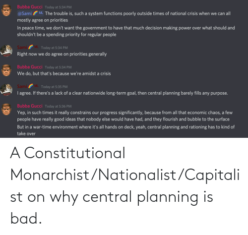 Constitutional: A Constitutional Monarchist/Nationalist/Capitalist on why central planning is bad.
