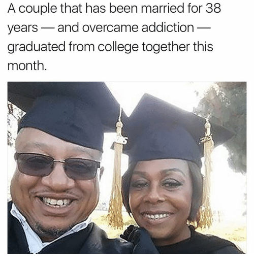 College, Memes, and Addicted: A couple that has been married for 38  years and overcame addiction  graduated from college together this  month