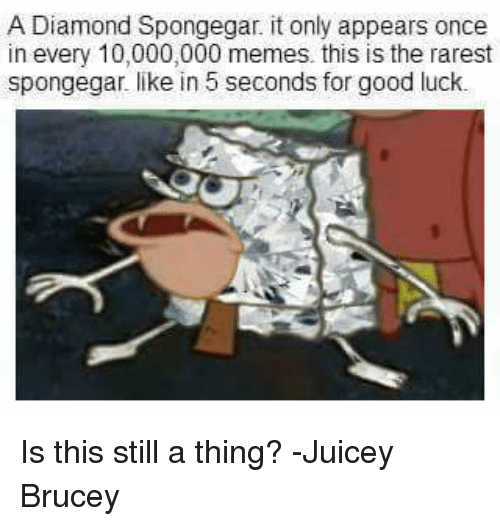 10 000 Up Diamond: A Diamond Spongegar It Only Appears Once In Every 10000000