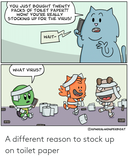 stock: A different reason to stock up on toilet paper