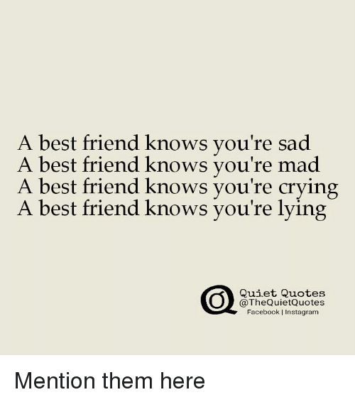 Sad Quotes That Make You Cry About Friendship 2: 25+ Best Memes About Quotes