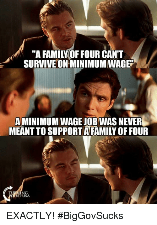 "Memes, Minimum Wage, and 🤖: ""A FAMIVOF FOUR CANT  SURVIVE ON MINIMUM WAGE  AMINIMUM WAGE JOB WASNEVER  NT USA EXACTLY! #BigGovSucks"
