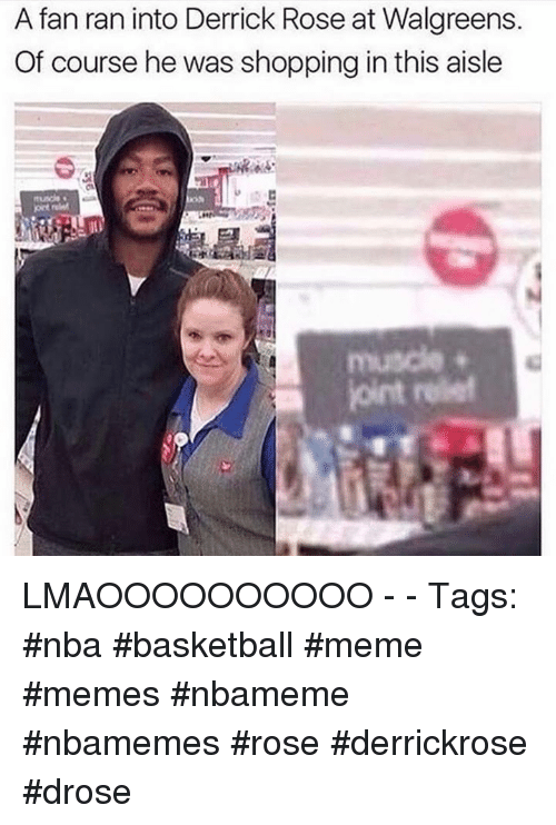 Basketball, Derrick Rose, and Meme: A fan ran into Derrick Rose at Walgreens.  Of course he was shopping in this aisle  muscle  oint  reief LMAOOOOOOOOOO - - Tags: #nba #basketball #meme #memes #nbameme #nbamemes #rose #derrickrose #drose