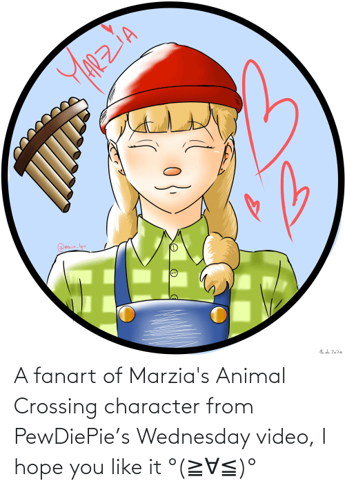 Wednesday: A fanart of Marzia's Animal Crossing character from PewDiePie's Wednesday video, I hope you like it °(≧∀≦)°