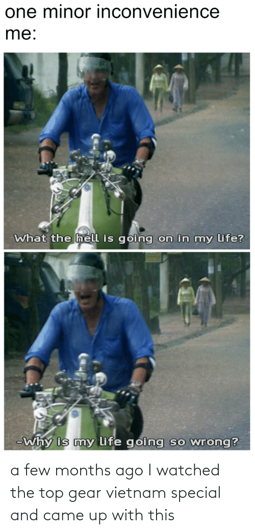 Top Gear: a few months ago I watched the top gear vietnam special and came up with this