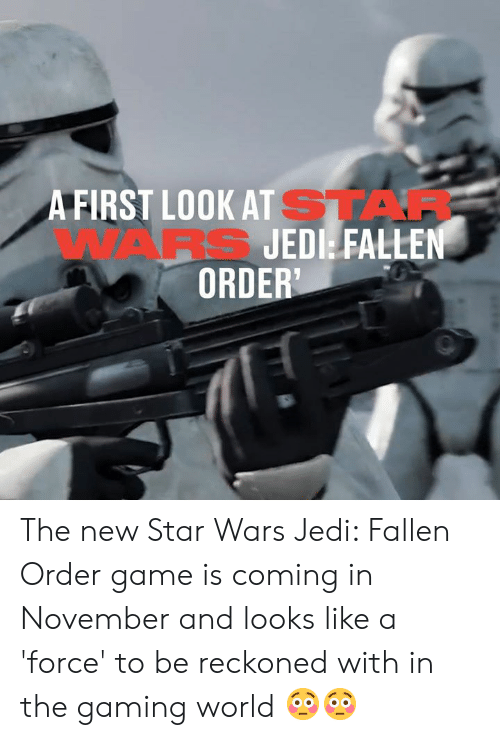 Coming In: A FIRST LOOK AT STAF  WARS JEDI FALLEN  ORDER' The new Star Wars Jedi: Fallen Order game is coming in November and looks like a 'force' to be reckoned with in the gaming world 😳😳