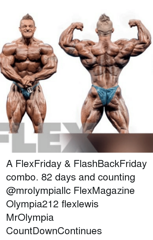 Memes, 🤖, and Counting: A FlexFriday & FlashBackFriday combo. 82 days and counting @mrolympiallc FlexMagazine Olympia212 flexlewis MrOlympia CountDownContinues
