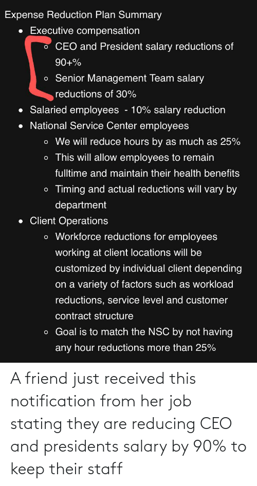 Presidents: A friend just received this notification from her job stating they are reducing CEO and presidents salary by 90% to keep their staff