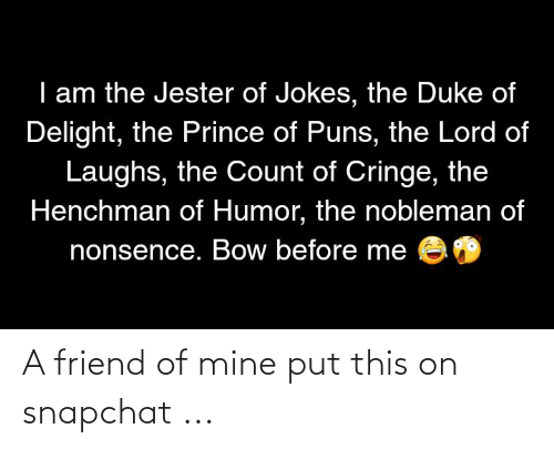 Snapchat: A friend of mine put this on snapchat ...