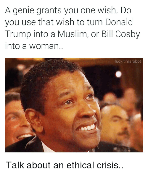 a genie grants you one wish do you use that 3247165 🔥 25 best memes about bill cosby, dank memes, and donald trump