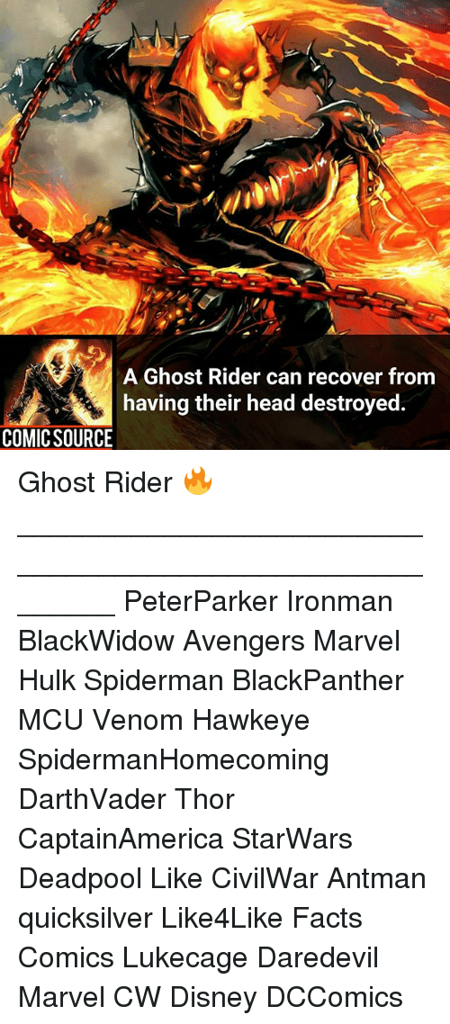 quicksilver: A Ghost Rider can recover from  having their head destroyed.  COMIC SOURCE Ghost Rider 🔥 ________________________________________________________ PeterParker Ironman BlackWidow Avengers Marvel Hulk Spiderman BlackPanther MCU Venom Hawkeye SpidermanHomecoming DarthVader Thor CaptainAmerica StarWars Deadpool Like CivilWar Antman quicksilver Like4Like Facts Comics Lukecage Daredevil Marvel CW Disney DCComics