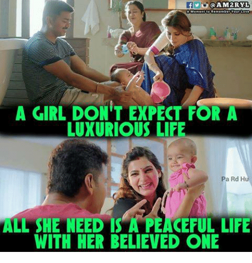 Onee: A GIRL DON'T EXPECT FORA  LUXURIOUS LIFE  Pa Rd H  ALL SHE NEED IS A PEACEFUL LIFE  WITH HER BELIEVED ONE