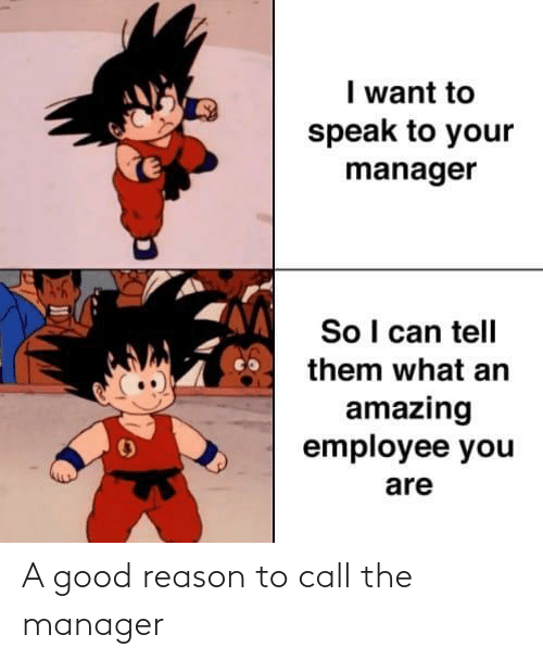 Good, Reason, and Call: A good reason to call the manager