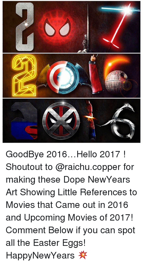 upcoming movies: a GoodBye 2016…Hello 2017 ! Shoutout to @raichu.copper for making these Dope NewYears Art Showing Little References to Movies that Came out in 2016 and Upcoming Movies of 2017! Comment Below if you can spot all the Easter Eggs! HappyNewYears 💥