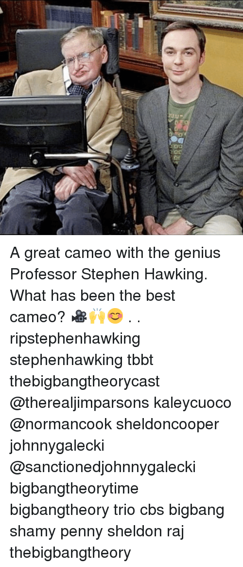 Memes, Stephen, and Stephen Hawking: A great cameo with the genius Professor Stephen Hawking. What has been the best cameo? 🎥🙌😊 . . ripstephenhawking stephenhawking tbbt thebigbangtheorycast @therealjimparsons kaleycuoco @normancook sheldoncooper johnnygalecki @sanctionedjohnnygalecki bigbangtheorytime bigbangtheory trio cbs bigbang shamy penny sheldon raj thebigbangtheory