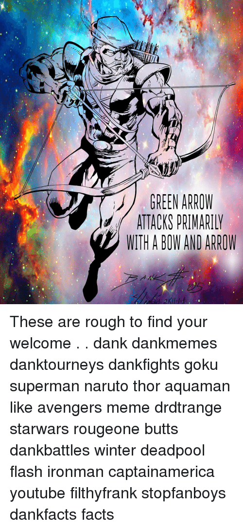 a green arrow attacks primarily with a bow and arrow these are rough