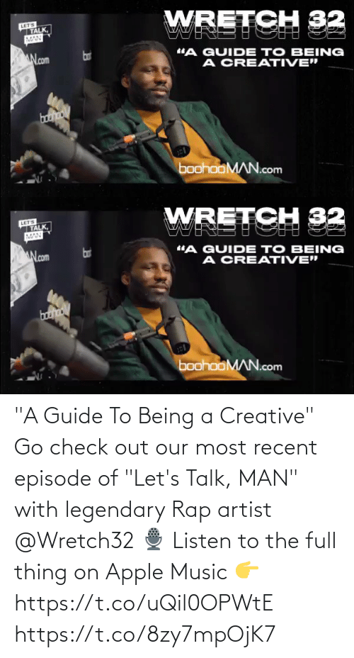 "Apple Music: ""A Guide To Being a Creative""  Go check out our most recent episode of ""Let's Talk, MAN"" with legendary Rap artist @Wretch32  🎙  Listen to the full thing on Apple Music 👉 https://t.co/uQil0OPWtE https://t.co/8zy7mpOjK7"