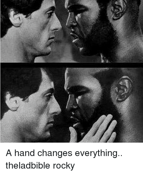 memes: A hand changes everything.. theladbible rocky