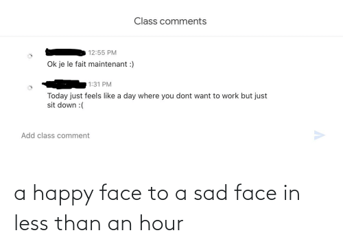 happy face: a happy face to a sad face in less than an hour