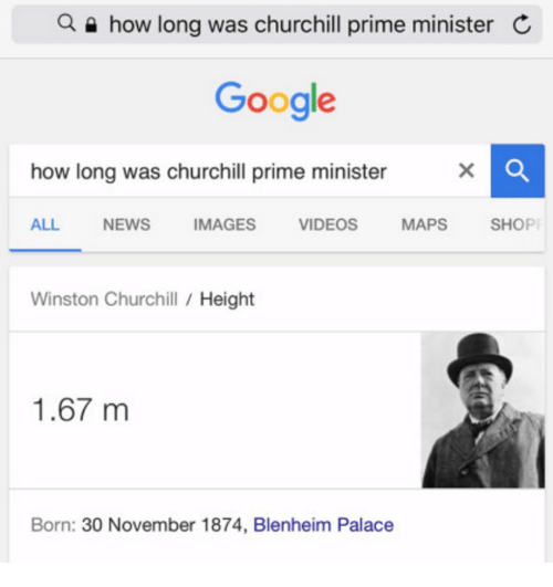 video mapping: a how long was churchill prime minister C  Google  how long was churchill prime minister  ALL  NEWS  IMAGES  VIDEOS  MAPS  SHOPE  Winston Churchill  Height  1.67 m  Born: 30 November 1874, Blenheim Palace