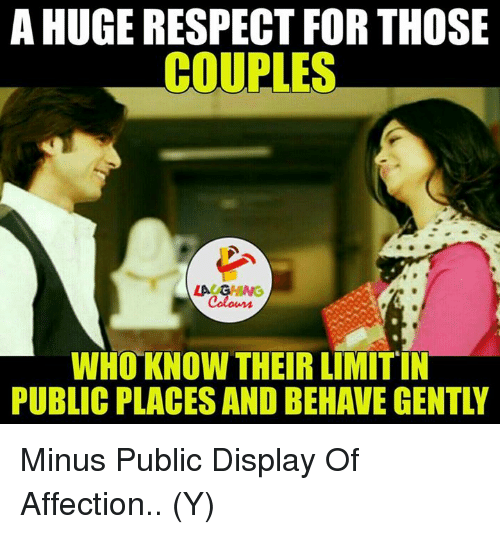 Affect, Indianpeoplefacebook, and Coupling: A HUGERESPECT FOR THOSE  COUPLES  LAUGHING  WHO KNOW THEIR LIMITIN Minus Public Display Of Affection.. (Y)