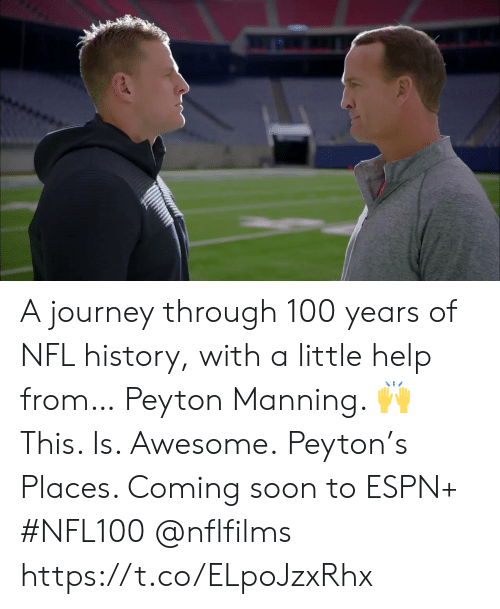 Peyton Manning: A journey through 100 years of NFL history, with a little help from… Peyton Manning. 🙌  This. Is. Awesome.  Peyton's Places. Coming soon to ESPN+ #NFL100 @nflfilms https://t.co/ELpoJzxRhx