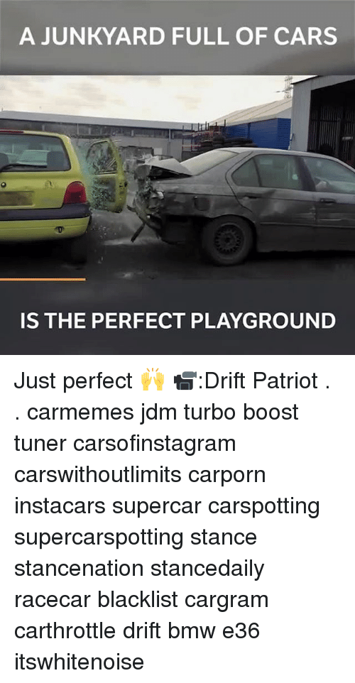 Bmw, Cars, and Memes: A JUNKYARD FULL OF CARS  IS THE PERFECT PLAYGROUND Just perfect 🙌 📹:Drift Patriot . . carmemes jdm turbo boost tuner carsofinstagram carswithoutlimits carporn instacars supercar carspotting supercarspotting stance stancenation stancedaily racecar blacklist cargram carthrottle drift bmw e36 itswhitenoise