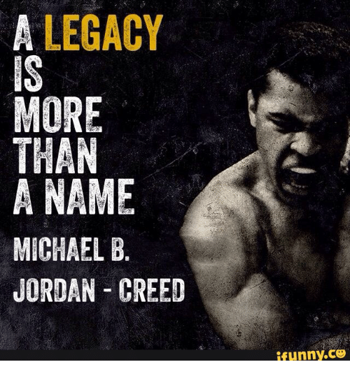 A LEGACY MORE THAN A NAME MICHAEL B JORDAN CREED IfunnyCO Michael Magnificent Creed Quotes