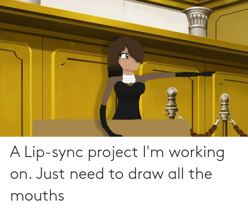 lip: A Lip-sync project I'm working on. Just need to draw all the mouths