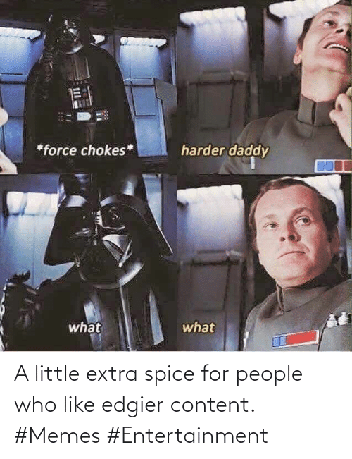 Little: A little extra spice for people who like edgier content. #Memes #Entertainment