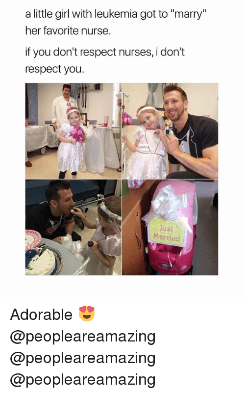 """Memes, Respect, and Girl: a little girl with leukemia got to """"marry""""  her favorite nursee  f you don't respect nurses,i don't  respect you  Just  Merried Adorable 😍 @peopleareamazing @peopleareamazing @peopleareamazing"""