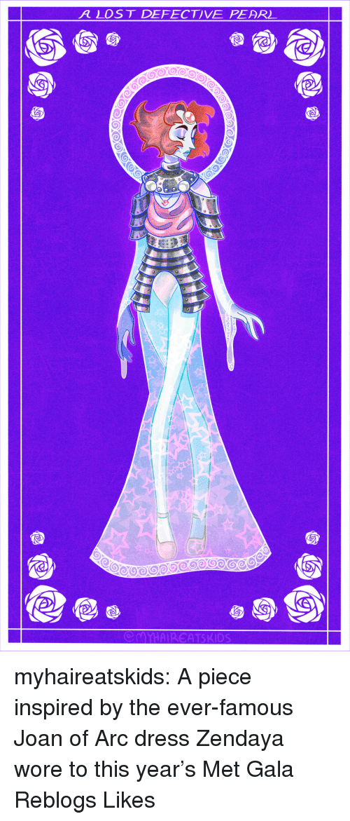 Zendaya: A LOST DEFECTIVE PEAR) myhaireatskids: A piece inspired by the ever-famous Joan of Arc dress Zendaya wore to this year's Met Gala Reblogs  Likes