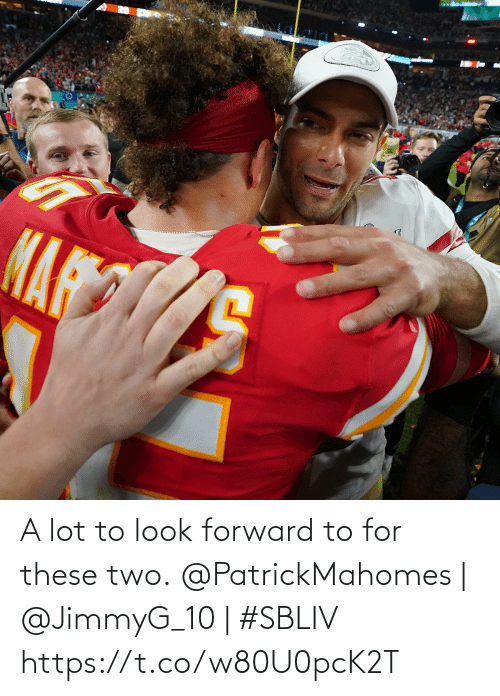 To Look: A lot to look forward to for these two.  @PatrickMahomes | @JimmyG_10 | #SBLIV https://t.co/w80U0pcK2T