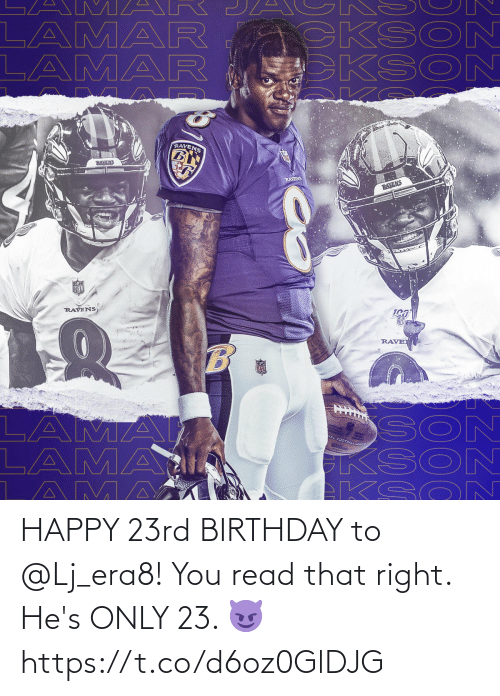 lamar: A M AR  LAMAR  LAMAR  CKSO  KSON  RAVENS  RAVENS  RAYENS  RAVENS  NFL  RAVENS  RAVE  SON  KSON  EKSO N  LAMA  LAMAI  AMA  VAL FOOTBAZL LEA HAPPY 23rd BIRTHDAY to @Lj_era8!  You read that right. He's ONLY 23. 😈 https://t.co/d6oz0GlDJG