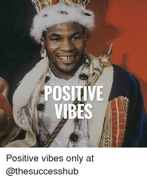 Memes, 🤖, and A&m: A M  POSITIVE  VIBES Positive vibes only at @thesuccesshub