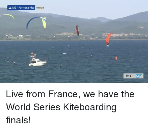 Dank, Finals, and France: A M2 Formula Kite  3:13  SAP Live from France, we have the World Series Kiteboarding finals!