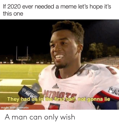 Wish: A man can only wish