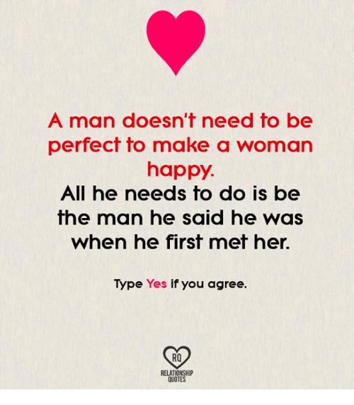 Quotes Of He Is The Perfect Man For Me: A Man Doesn't Need To Be Perfect To Make A Woman Happy All