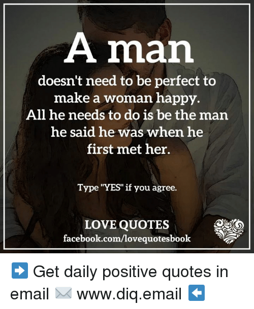 How A Man Should Love A Woman Quotes: A Man Doesn't Need To Be Perfect To Make A Woman Happy All