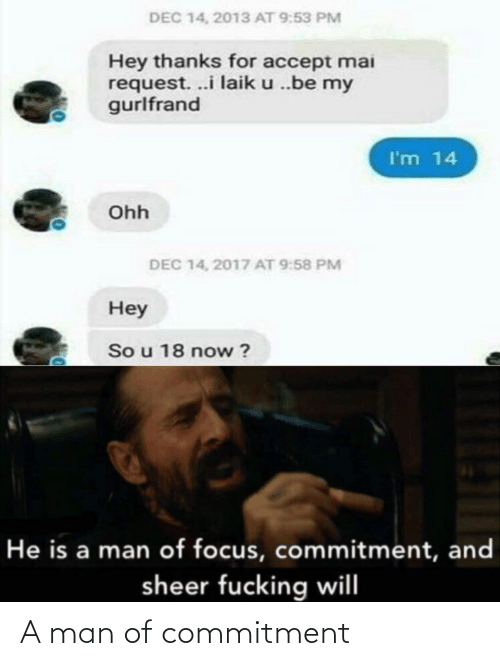 commitment: A man of commitment