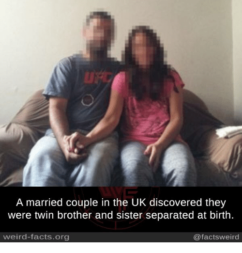 Memes, Twins, and 🤖: A married couple in the UK discovered they  were twin brother and sister separated at birth  weird-facts.org  @facts weird