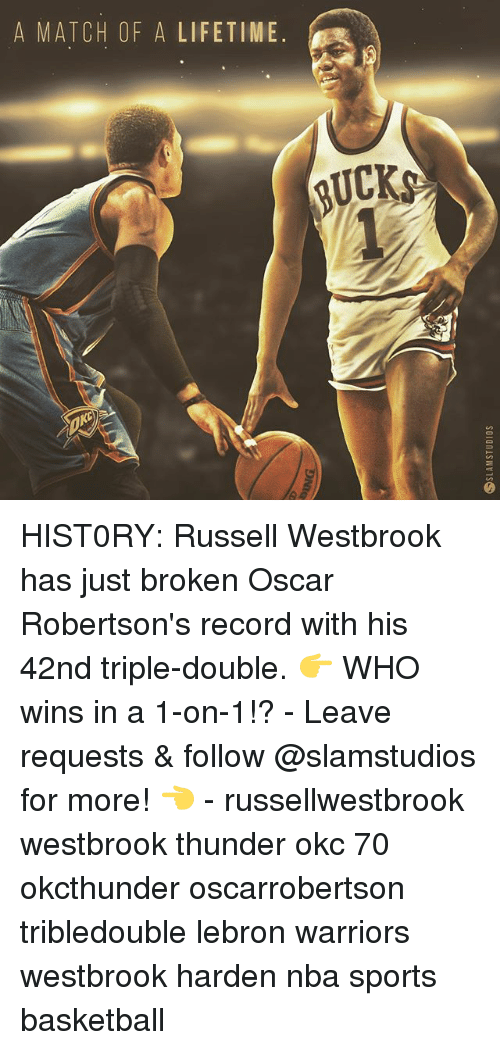 robertsons: A MATCH OF A LIFETIME.  RUCKS HIST0RY: Russell Westbrook has just broken Oscar Robertson's record with his 42nd triple-double. 👉 WHO wins in a 1-on-1!? - Leave requests & follow @slamstudios for more! 👈 - russellwestbrook westbrook thunder okc 70 okcthunder oscarrobertson tribledouble lebron warriors westbrook harden nba sports basketball